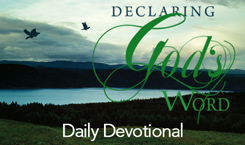 "Click here to access today's daily devotional from Derek's book ""Declaring God's Word"" complete with audio."